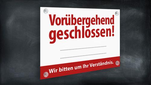 Hinweis- Schild: Geschäft, Laden, Praxis derzeit geschlossen